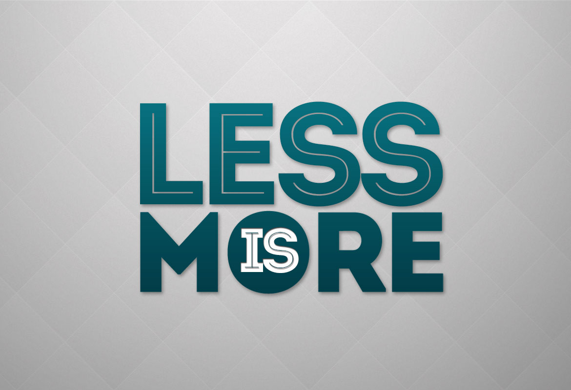 July 26 2014 more is less less is more seeds for the soul for More com